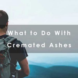 What do I do with cremated remains?