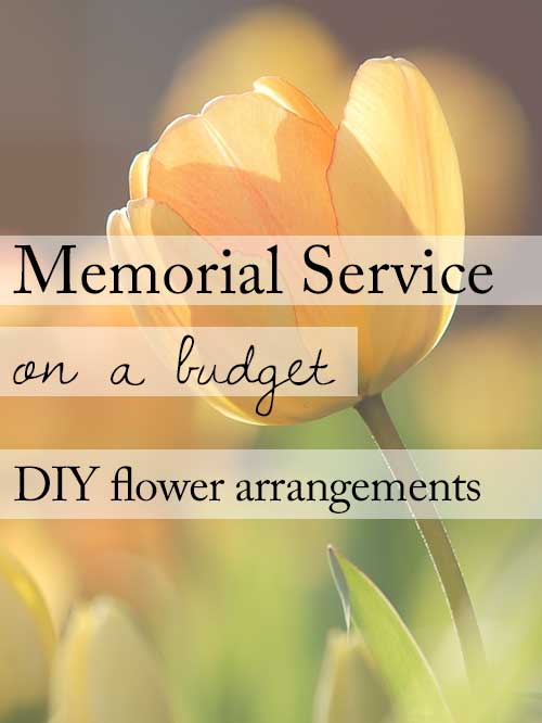 DIY Funeral Flowers for a memorial service on a budget
