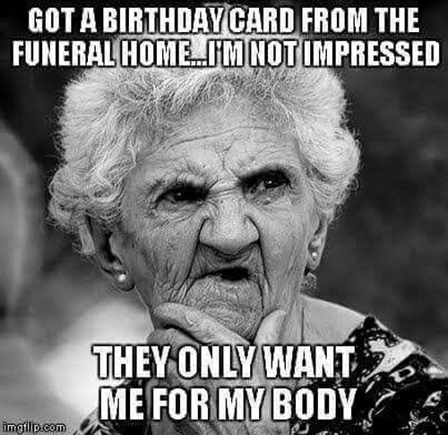 36 hilarious mortician humor memes urns online birthday card fail they only want me for my body bookmarktalkfo Gallery