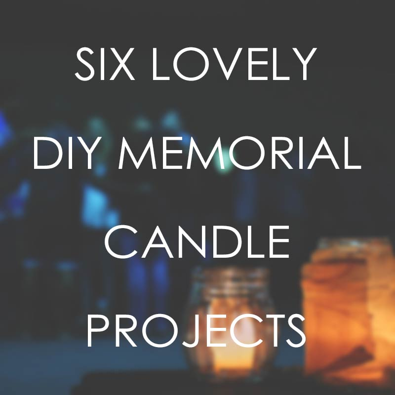 6 Lovely DIY Memorial Candle Projects Urns Online