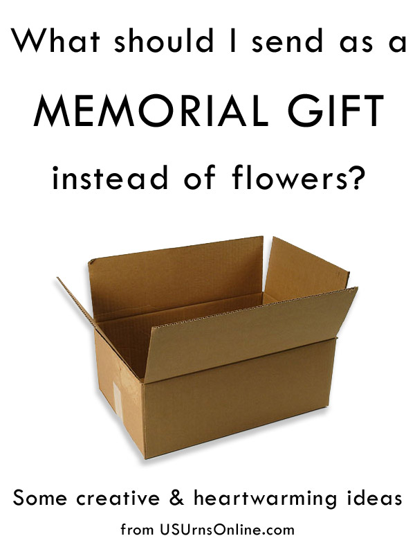 What should I send as a memorial gift instead of flowers Urns