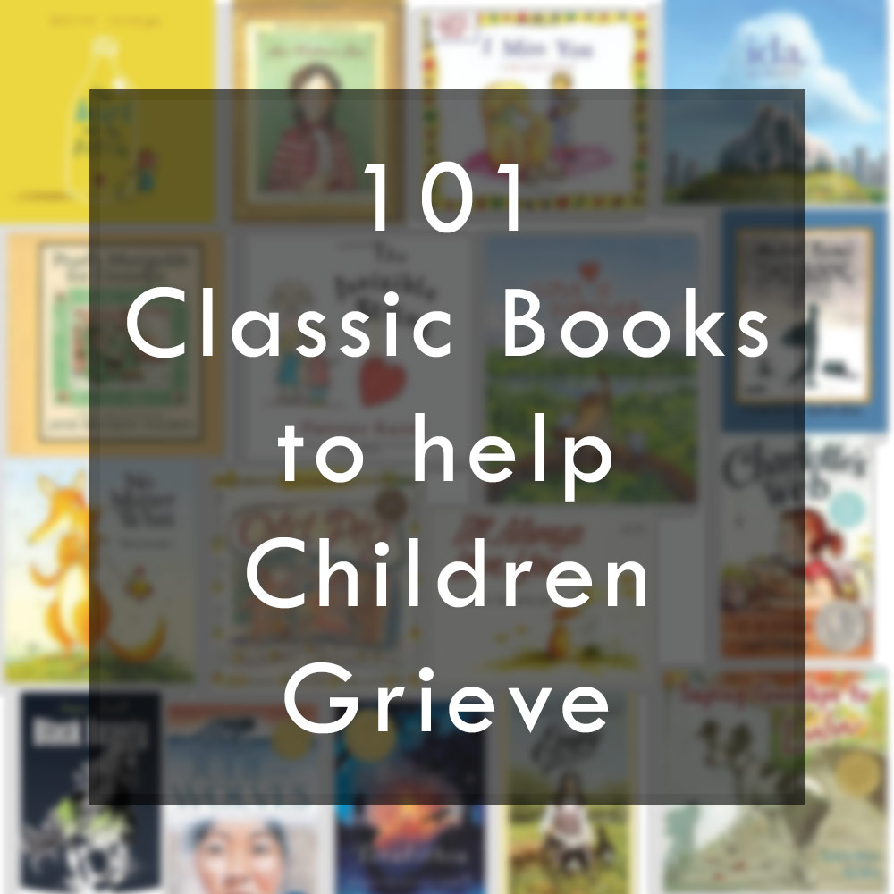101 Classic Books to help Children Grieve