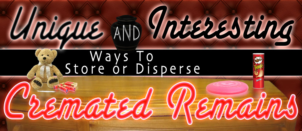 Unique and Interesting Ways to Store or Disperse Cremated Remains