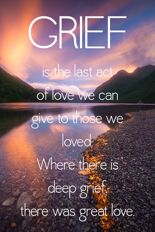 there was great love missing you honest quotes about grief