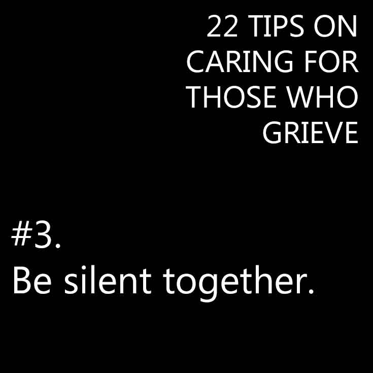 22 tips on caring for those who grieve