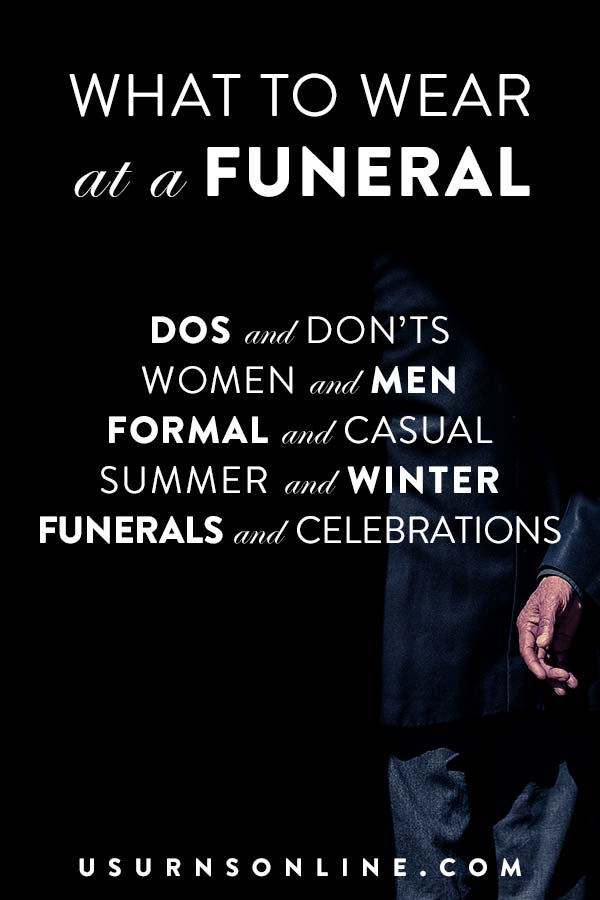 Funeral Outfit Ideas, Dos and Don'ts, Etiquette