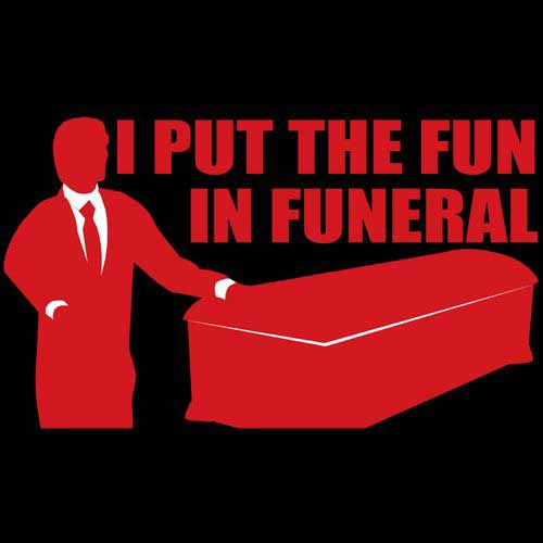 i-put-the-fun-in-funeral