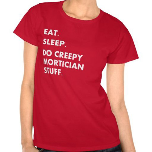 T-shirt for morticians