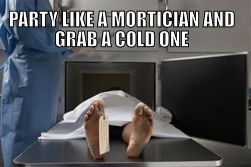 Party like a mortician