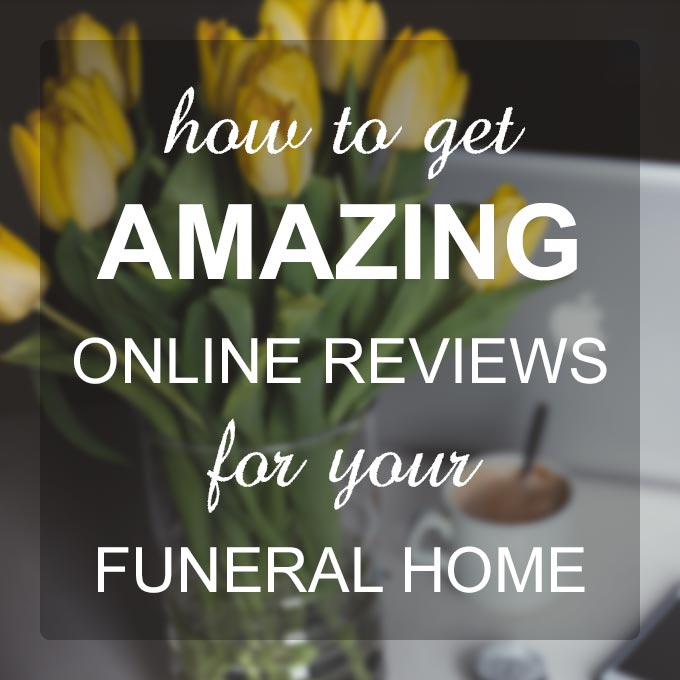 How to get online reviews for your funeral home