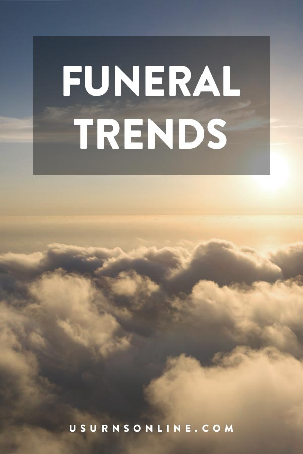 What are the up and coming funeral trends?