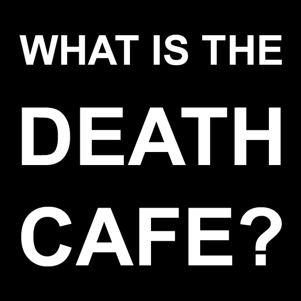 About the Death Cafe