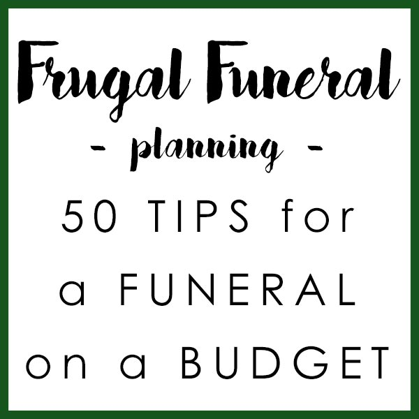 50 Tips for a Funeral Service on a Budget