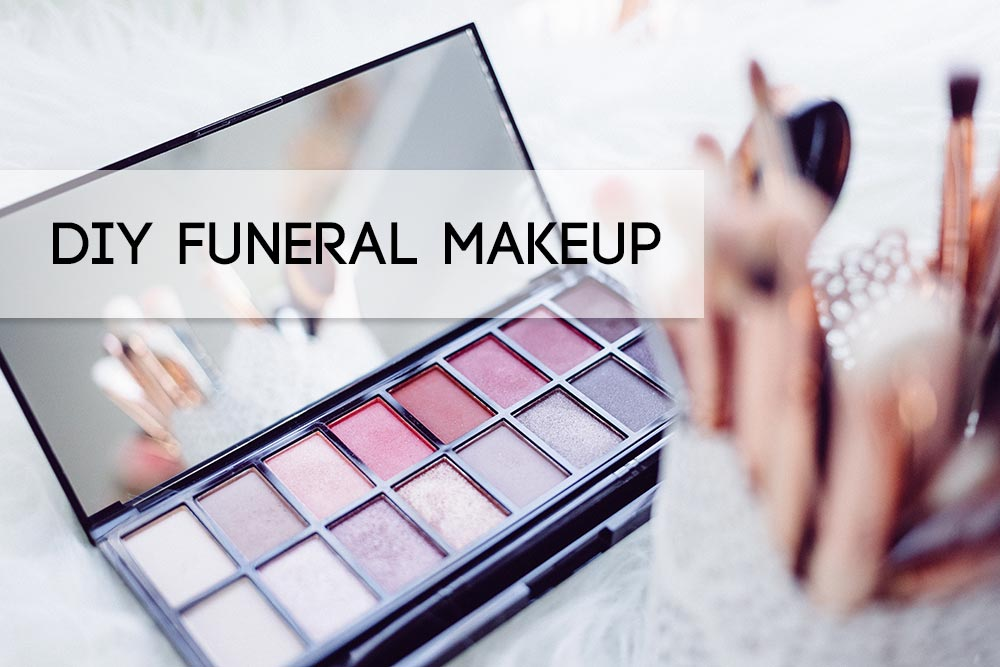 Tips on doing the deceased's makeup for a home funeral