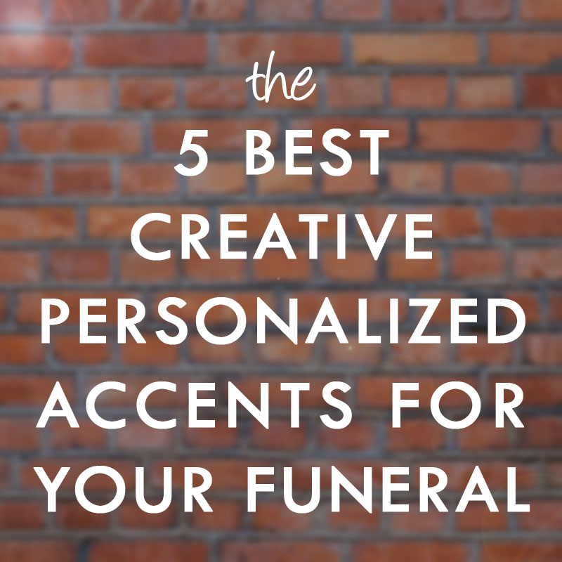 Funeral decorations and accessories that show your personality