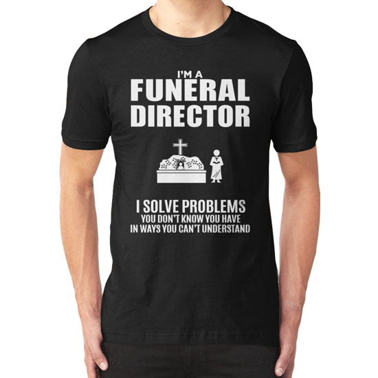 Best Funeral Director T-Shirts