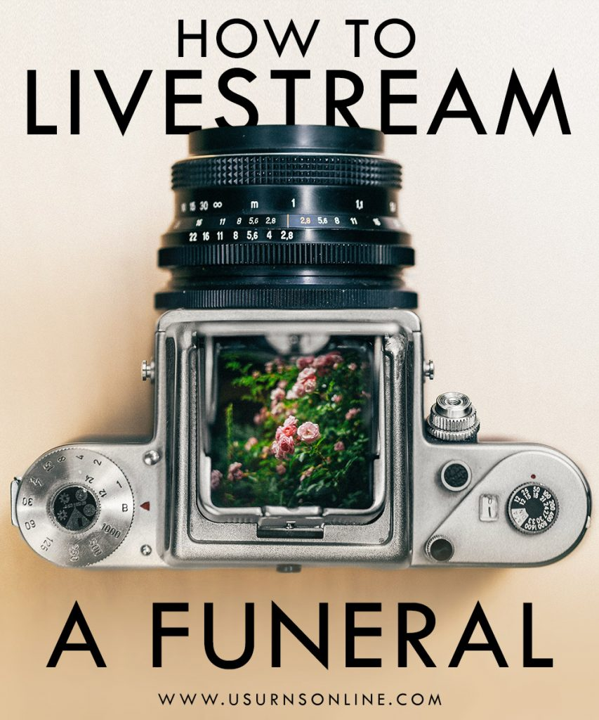 How to livestream a celebration of life