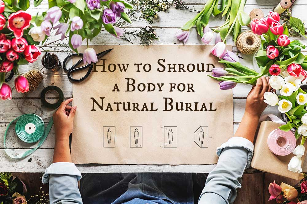 How to Shroud a Body for Natural Burial