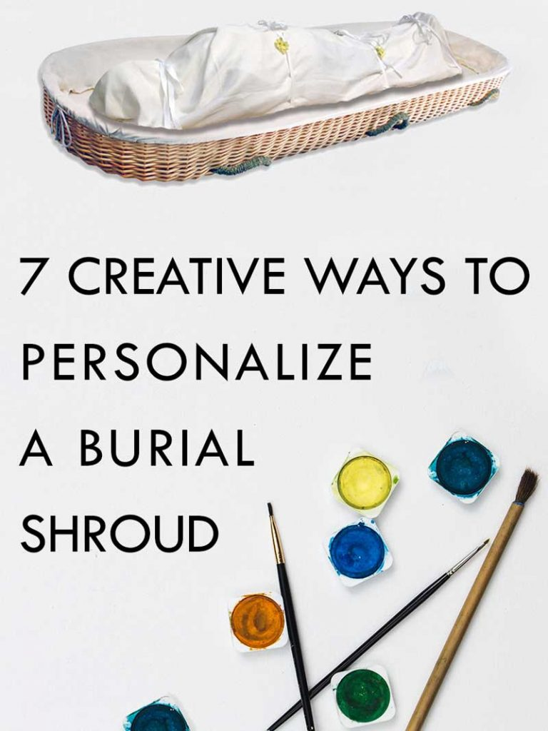How to personalize burial shrouds