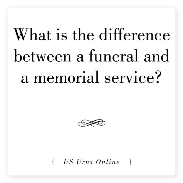 What is the difference between a funeral and a memorial service?