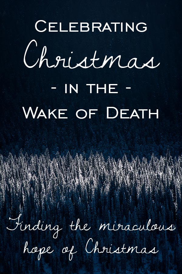 Finding the miraculous hope of Christmas after the death of a loved one