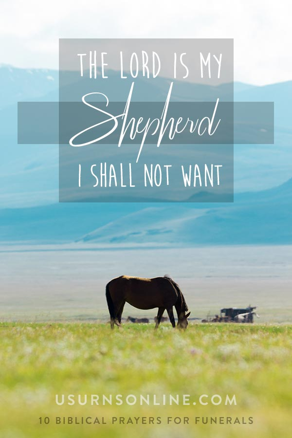 The Lord is My Shepherd, I Shall Not Want - Psalm 23:1 - Prayers for Funerals
