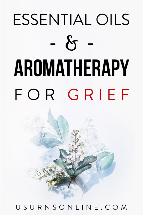 Aromatherapy for Grief Using Essential Oils