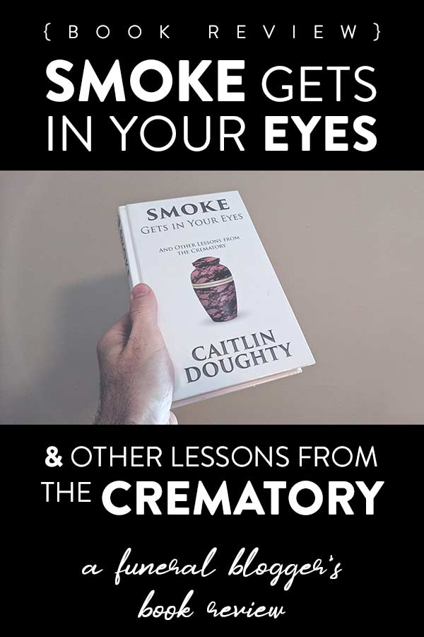A funeral blogger's book review of Smoke Gets in Your Eyes