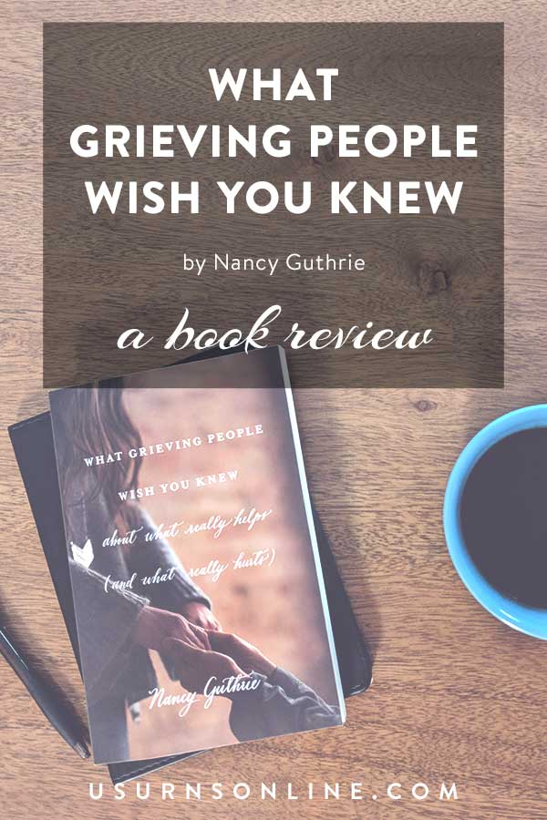 What Grieving People Wish You Knew by Nancy Guthrie (Review)