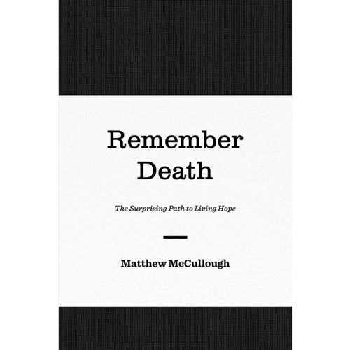 Book review of Remember Death (Matthew McCullough)