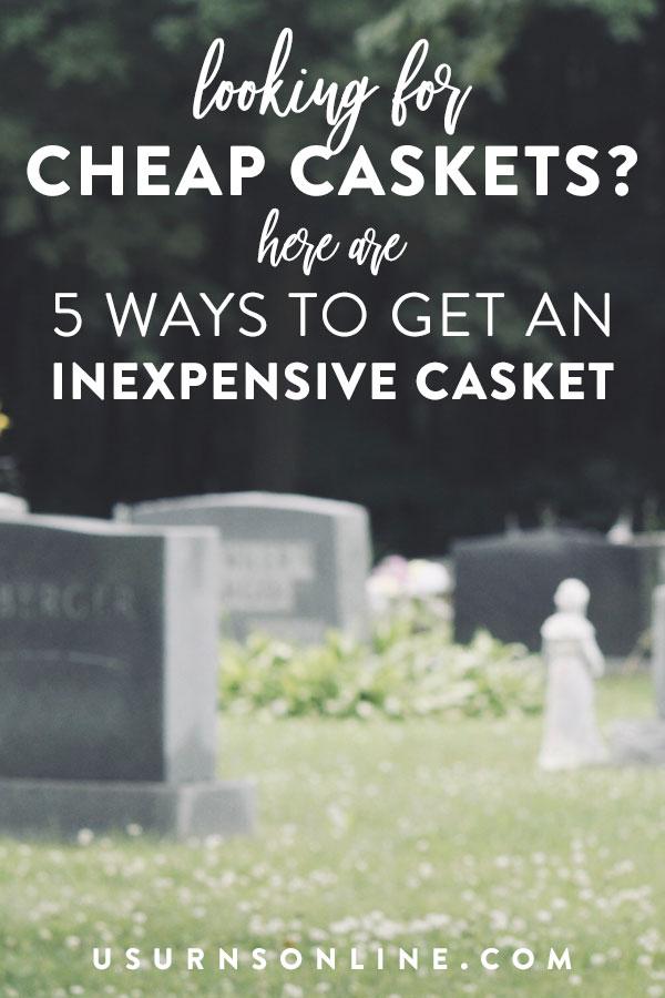 Cheap Caskets: 5 Ways to Get an Inexpensive Casket » Urns | Online