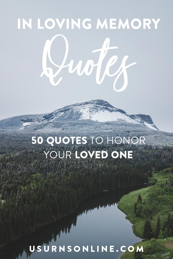 50 In Loving Memory Quotes To Honor Your Loved One Urns Online