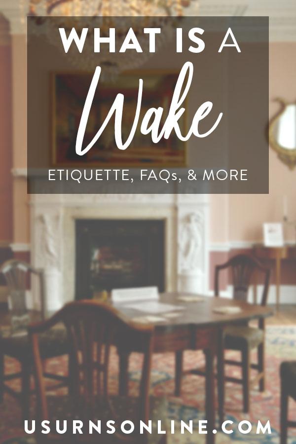 Wake Etiquette & FAQ