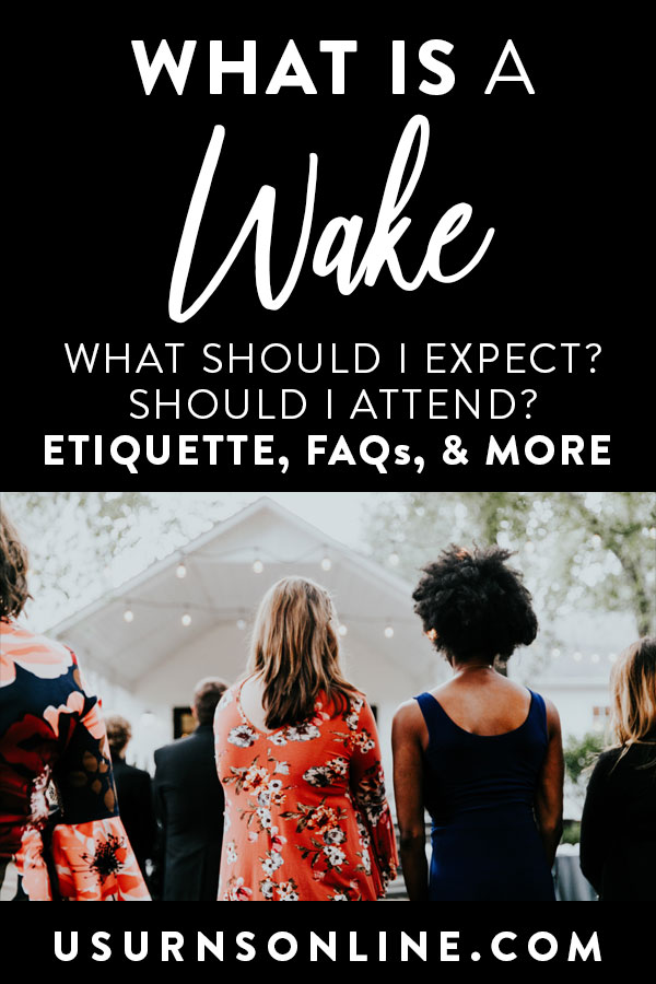 What is a wake? Etiquette, FAQs, and More