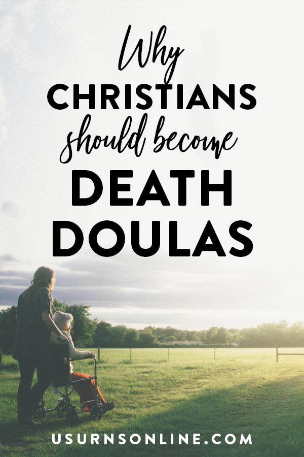 Why Christians Should Become Death Doulas