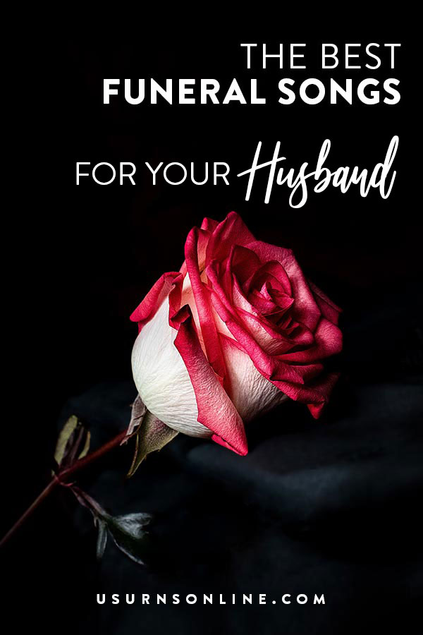 Best Funeral Songs for Your Husband