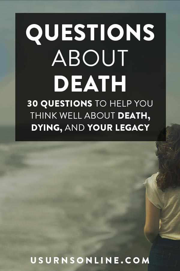 30 Questions About Death & Dying