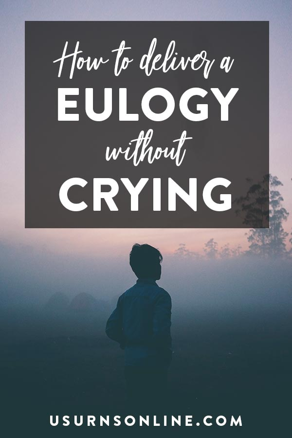 How to Deliver a Eulogy Without Crying