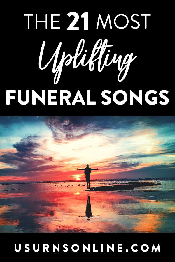 Uplifting Funeral Songs