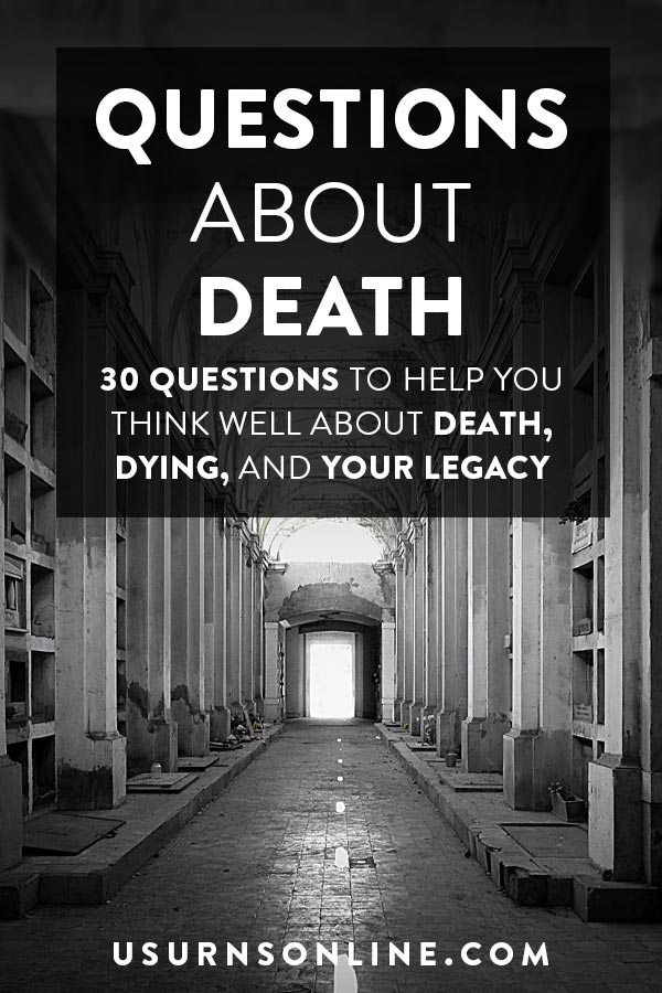 30 Questions About Death And Dying