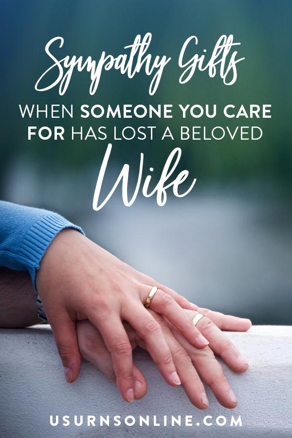 Sympathy Gifts for Loss of Wife