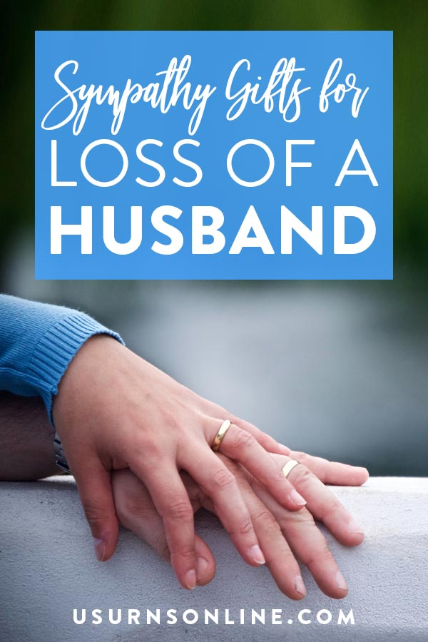 Sympathy Gifts for Loss of Husband
