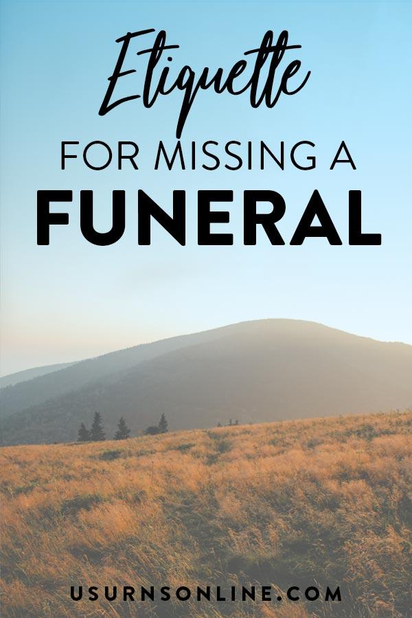 Proper Etiquette for Missing a Funeral