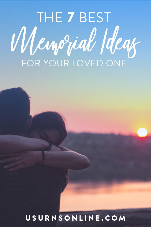 Best Memorial Ideas for Your Loved One