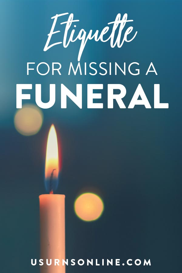 Etiquette for Missing a Funeral