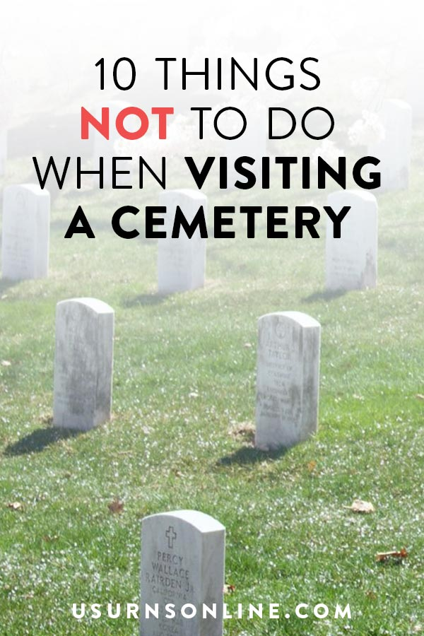 10 Things to Avoid Doing at Cemeteries