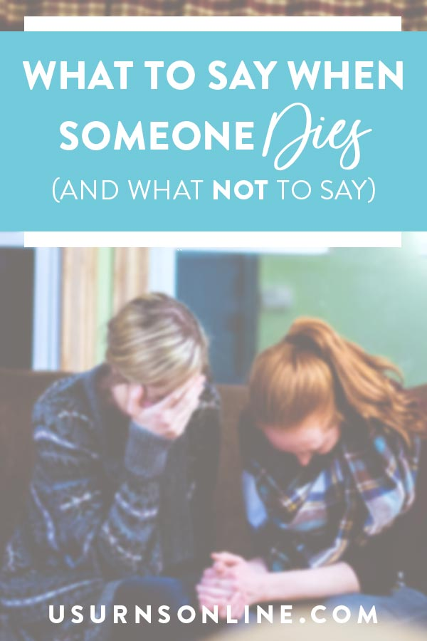 What to say when someone dies (and what not to say)