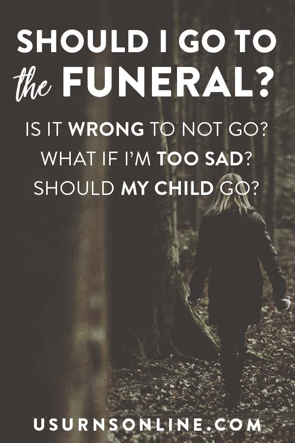 Is it wrong to not go to a funeral?