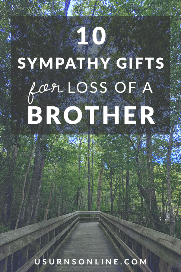Loss of Brother Sympathy Gifts