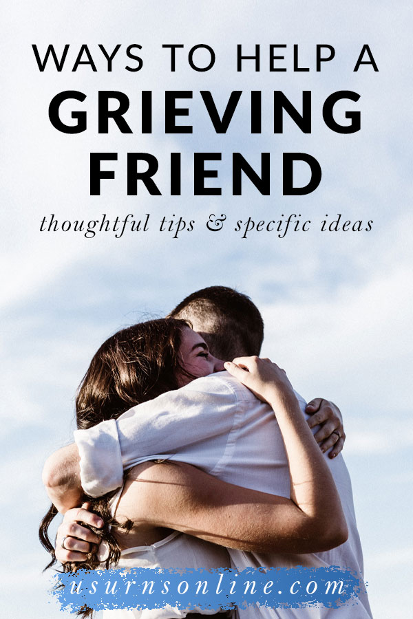 Ways to Help Someone Who Is Grieving